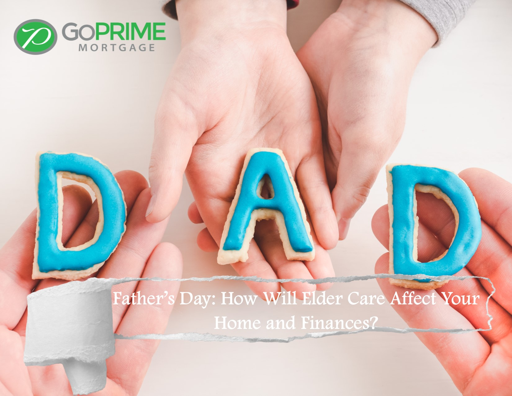 Father's Day How Will Elder Care Affect Your Home and Finances