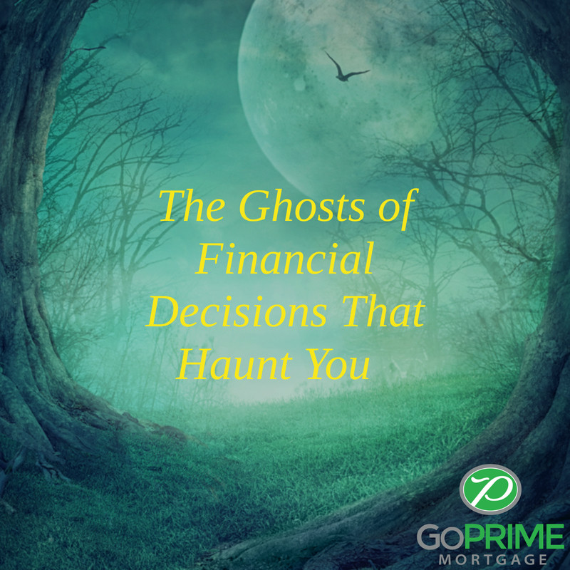 The Ghosts of Financial Decisions That Haunt You