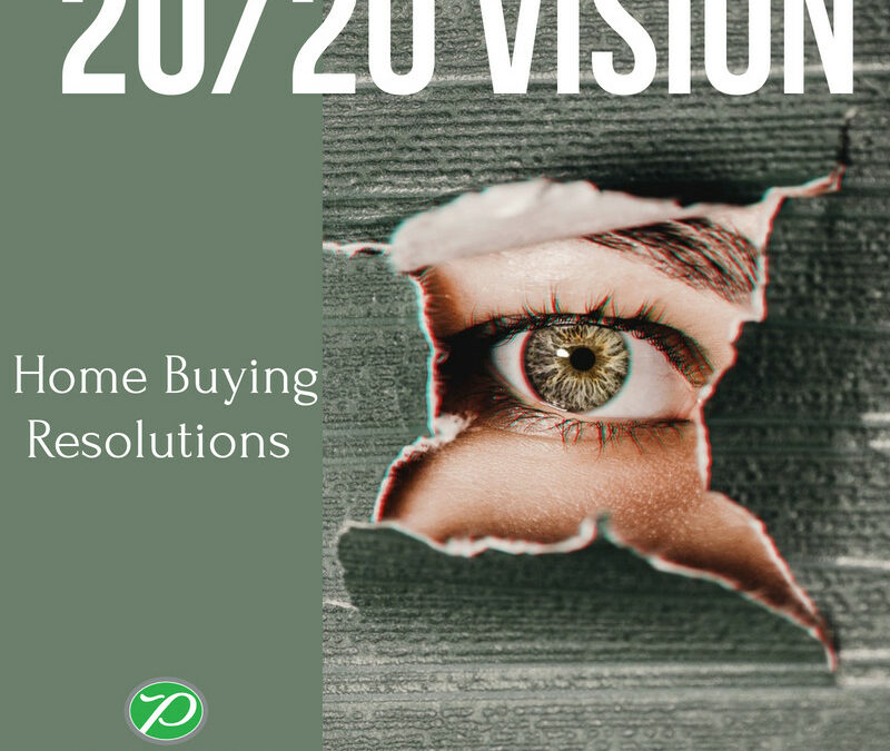 20/20 Vision:  Home Buying Resolutions for The New Year
