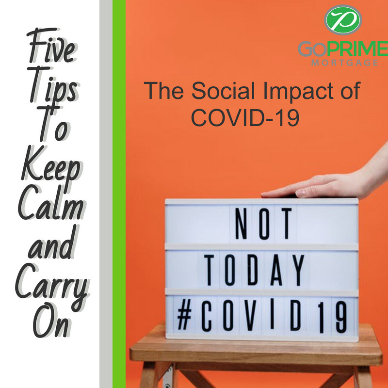 The Social Impact of COVID-19 and 5 Tips To Keep Calm and Carry On