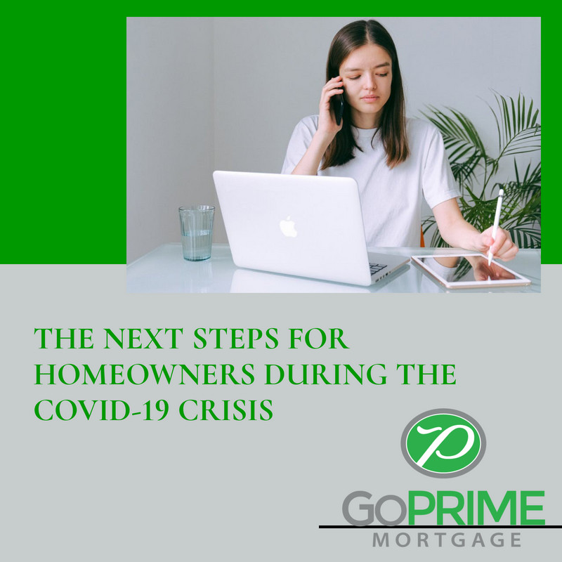 The Next Steps for Homeowners During the COVID-19 Crisis