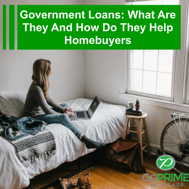 Government Loans: What Are They And How Do They Help Homebuyers