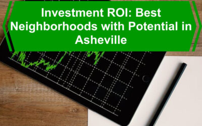 Investment ROI: Best Neighborhoods in Asheville
