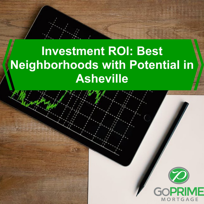 Investment ROI: Best Neighborhoods with Potential in Asheville