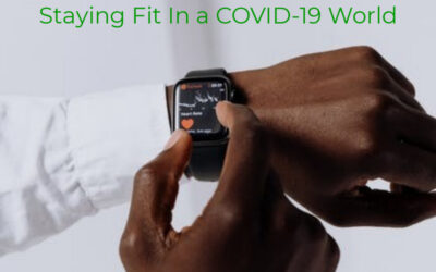 Staying Fit In a COVID-19 World