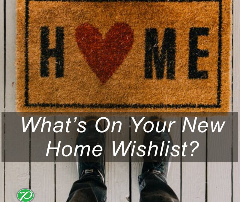 What's On Your New Home Wishlist?
