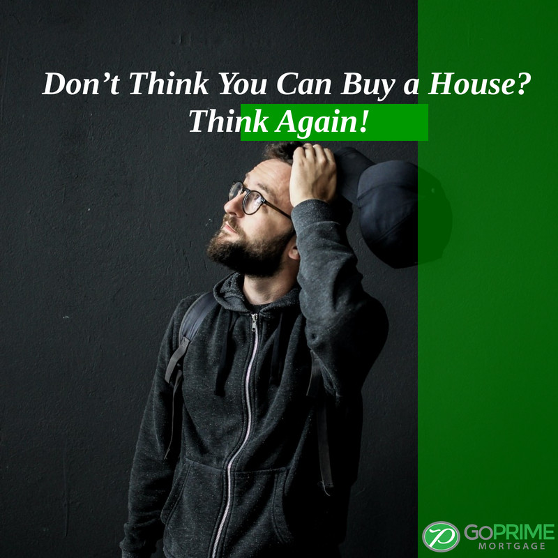 Don't Think You Can Buy a House