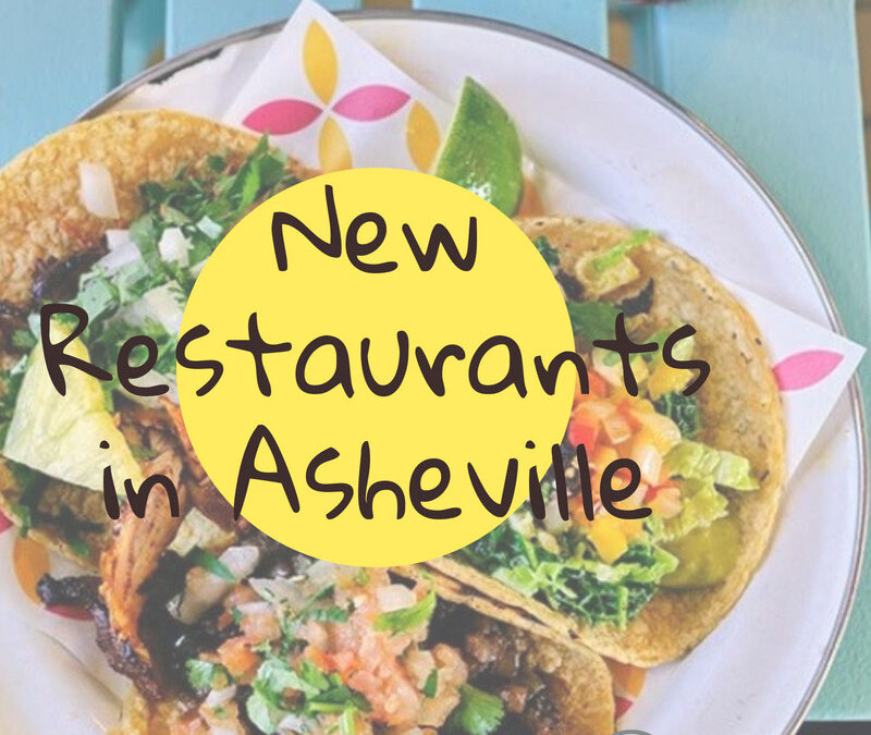 New Restaurants in Asheville to Check Out 2021