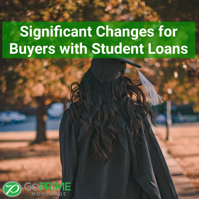 Significant Changes for Buyers with Student Loans